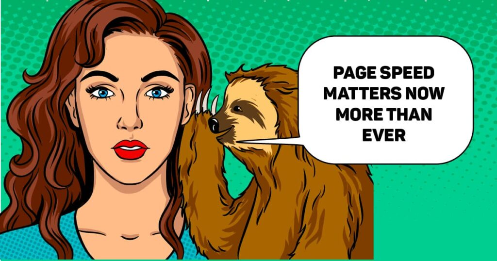 Page speed matters now more than ever