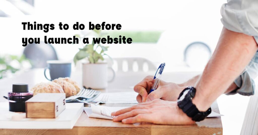Things to do before you launch