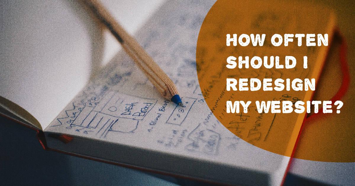 How often should I redesign my website?