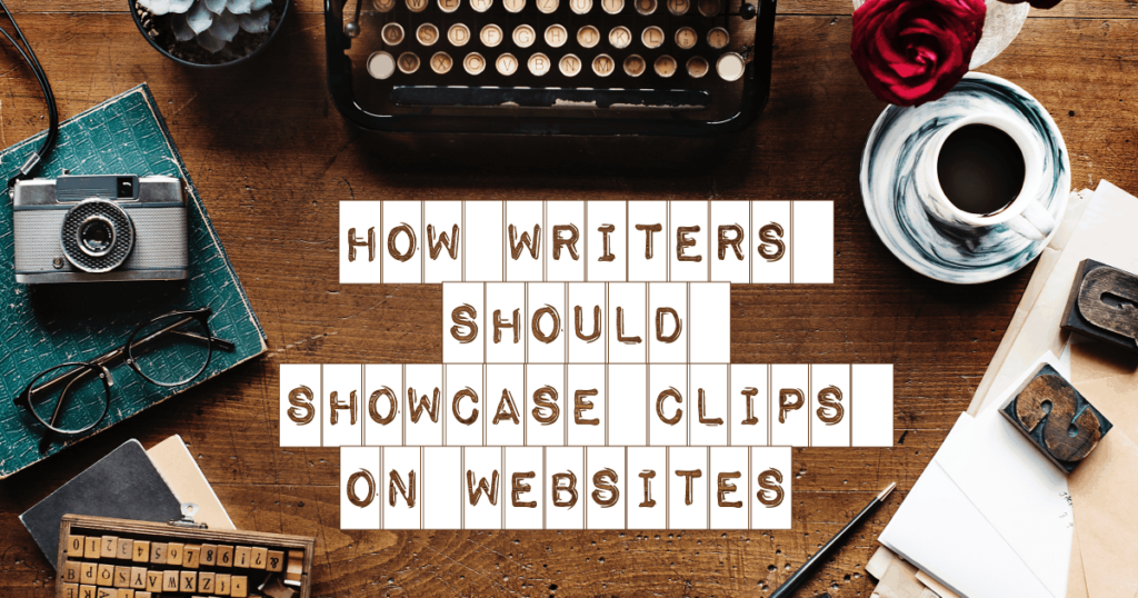 How Writer's should showcase their clips on their website