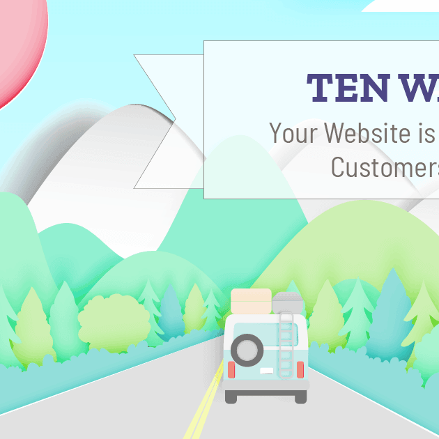 10 Ways Your Website is Driving Your Clients Away