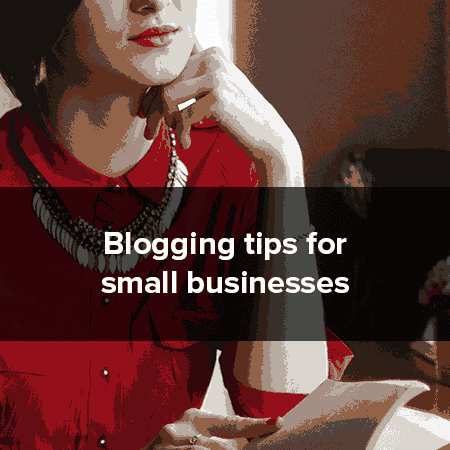 small-business-blogging-tips